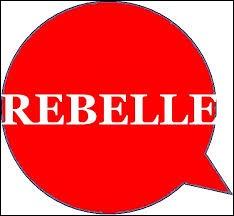 Lequel de ces mots n'est pas un synonyme de 'rebelle' ?
