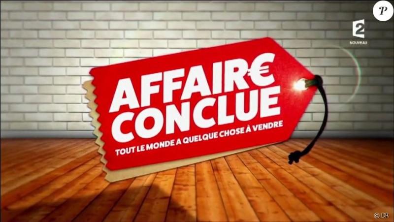Qui présente l'émission télé : ''Affaire conclue'' (octobre 2019) ?