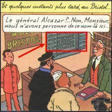 Dans quel pays se trouve l'hôtel Bristol, indiqué par le général Alcazar ?