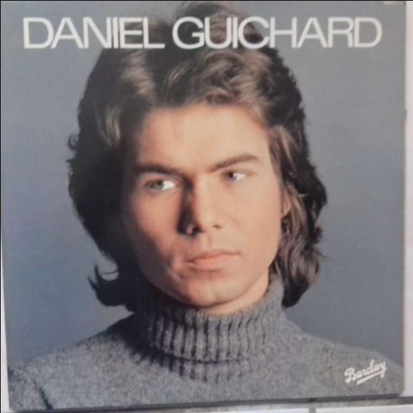 Quel est le titre exact de la chanson de Daniel Guichard ?