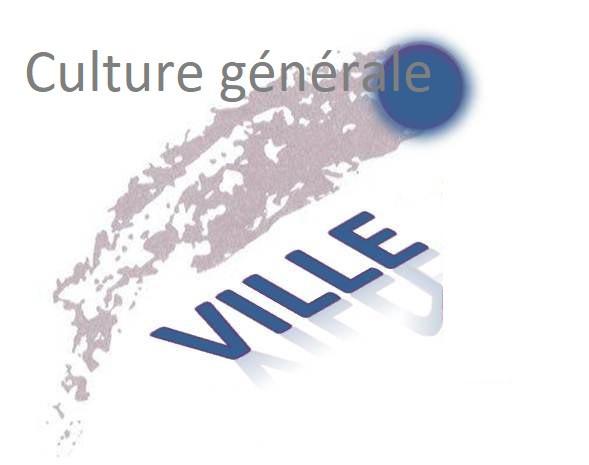 '' Ville'' en culture générale