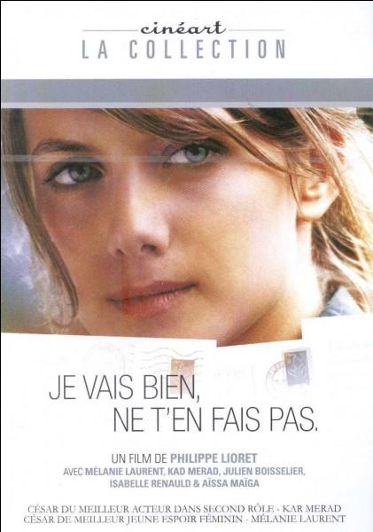 """Qui accompagne Mélanie Laurent dans le film """"Je vais bien, ne t'en fais pas"""" ?"""