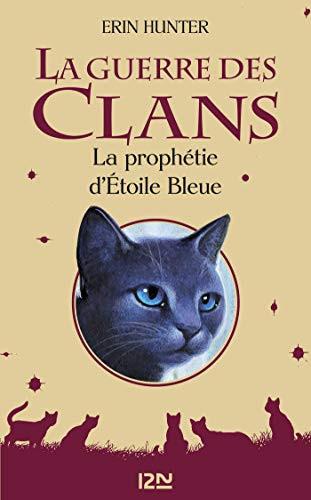 La Guerre des Clans : La prophétie d'Étoile Bleue