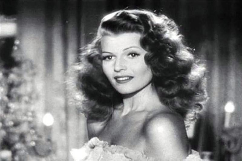 """Cette actrice américaine a joué dans """"Gilda"""", """"La Dame de Shanghai"""", """"La Reine de Broadway"""" : c'est ... Hayworth."""