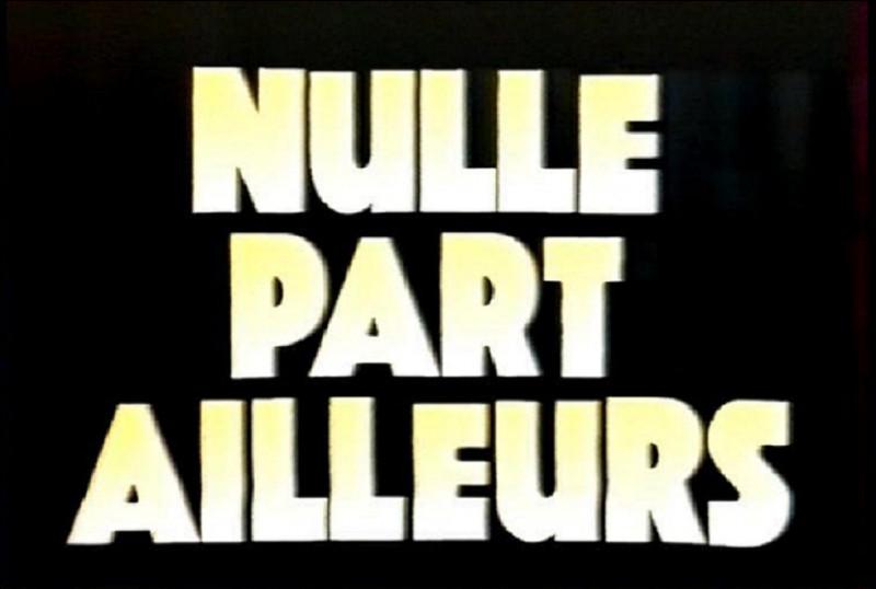 ''Nulle part ailleurs'' était une émission emblématique de quelle chaine ?