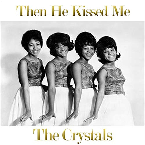 ''Then He Kissed Me'' est un titre de The Crystals. Par quel groupe cette chanson a-t-elle logiquement été reprise en 1977 ?