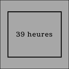 En quelle année a eu lieu le passage aux 39 heures ?