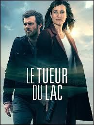 """Quels sont les deux acteurs principaux de la série télévisée """"Le Tueur du lac"""" diffusée sur TF1 en 2017 ?"""
