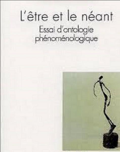 Qui est l'auteur de l'ouvrage philosophique ''L'Être et le Néant'' ?