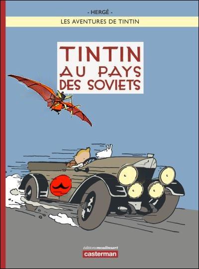 """Voici une version colorisée (Blasphème, au bûcher !) de """"Tintin aux Pays des Soviets"""". Il y a quand même des détails - 3 pour être précis - qui trompent (ou pas), non ?"""