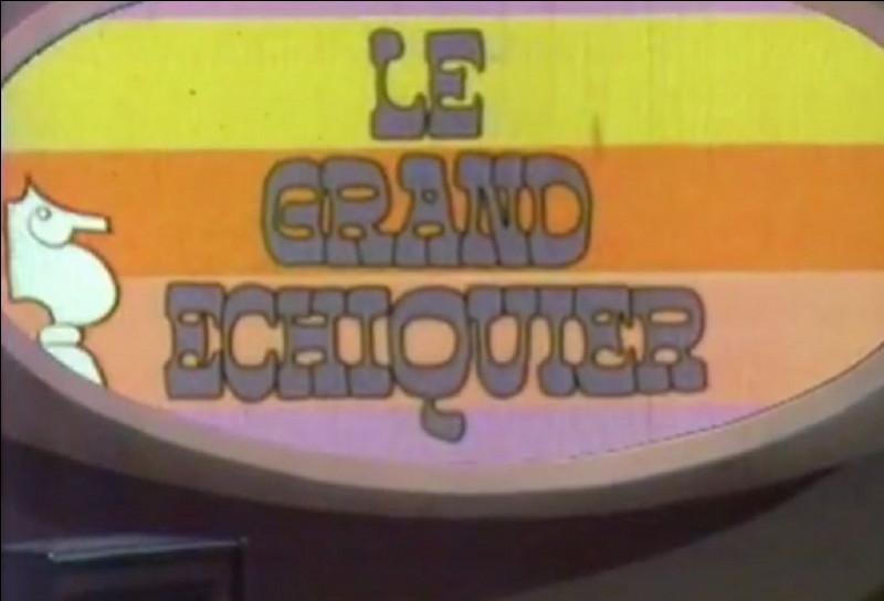 Qui présentait l'émission ''Le Grand Échiquier'' de 1972 à 1989 ?