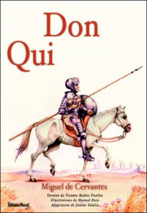 Quel est ce roman écrit par l'Espagnol Miguel de Cervantes publié en 1605 (partie 1) et en 1615 (partie 2) ?