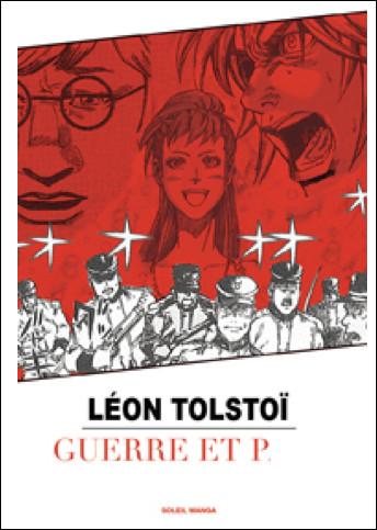 Quel est ce roman de l'écrivain russe Léon Tolstoï publié en feuilleton de 1865 à 1869 ?