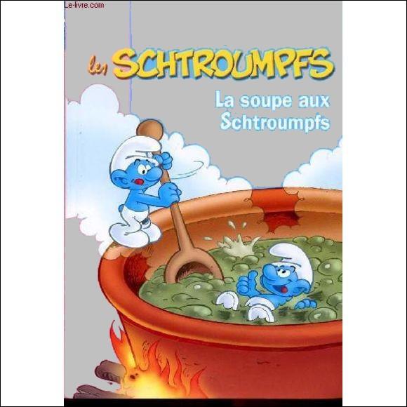 """Qui a écrit """"La Soupe aux Schtroumpfs"""" ?"""