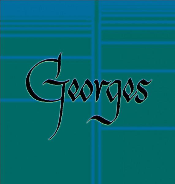 Messieurs les ronds-de-cuir, c'est Georges...