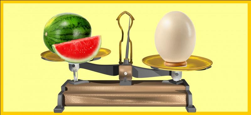 Une pastèque est plus légère qu'un œuf d'autruche. Êtes-vous d'accord avec la balance ?