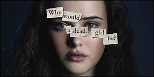 """Sur Netflix, une série nommée """"13 Reasons Why"""" (13 raisons pour lesquelles) résume une grande partie des causes de tentatives de suicide chez l'adolescent : laquelle des propositions n'a pas conduit la protagoniste, Hannah Baker, au suicide ?"""