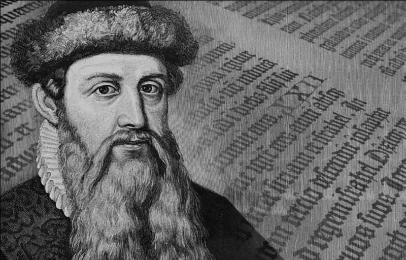 Il est considéré comme l'inventeur de l'imprimerie avec sa Bible imprimée en février 1455 : il se prénomme ...