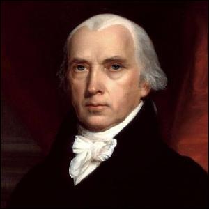 Cet homme politique, quatrième président des États-Unis, en fonction de 1809 à 1817, c'est ... Madison.