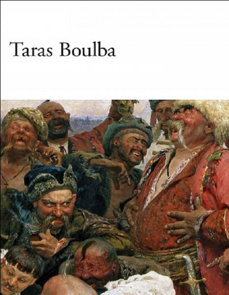 Qui est l'auteur du roman historique ''Tarass Boulba'' ?