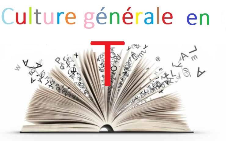 Culture générale en T
