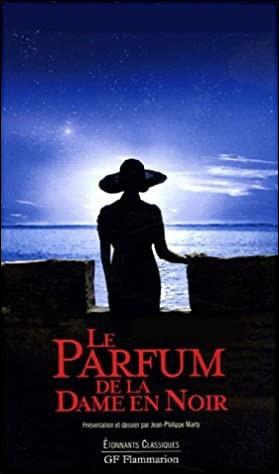 """Qui est l'auteur du livre """"Le Parfum de la dame en noir"""" ?"""