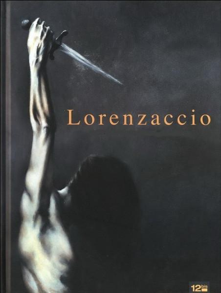 Quel grand écrivain met en scène Lorenzaccio, accusé d'être un traître ?