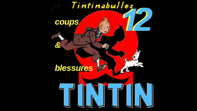 Tintinabulles (12) : Spécial 'Coups & Blessures'