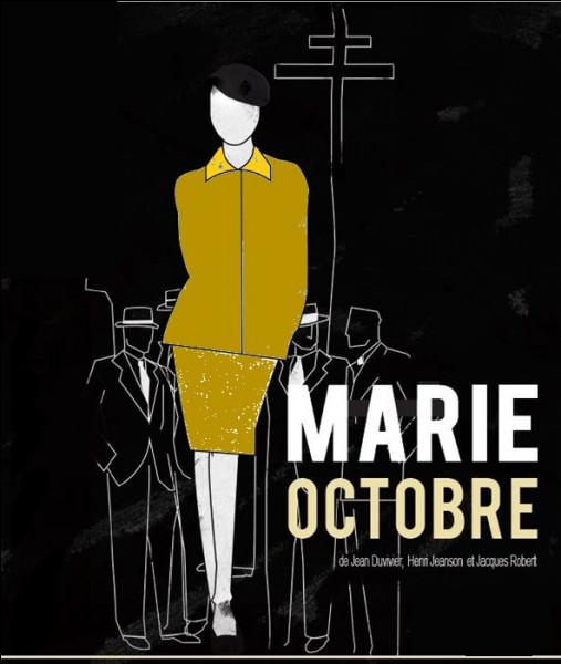 """Qui jouait dans le film de Julien Duvivier """"Marie Octobre"""" ?"""