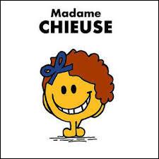 Que peut-on dire de Madame Chieuse ?