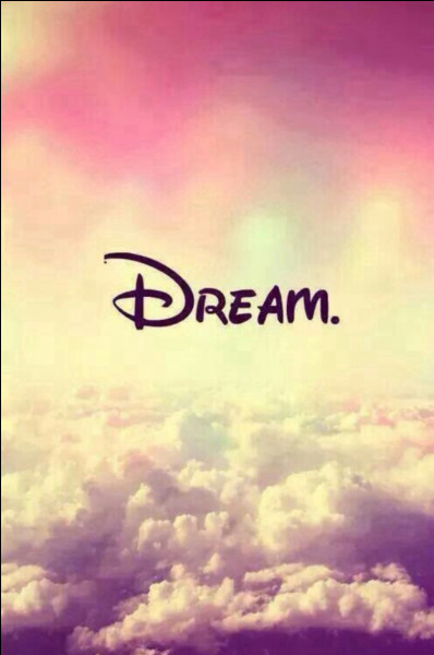 Quel est son rêve ?