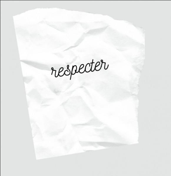 Parmi ces mots, il y a un synonyme du mot respecter :