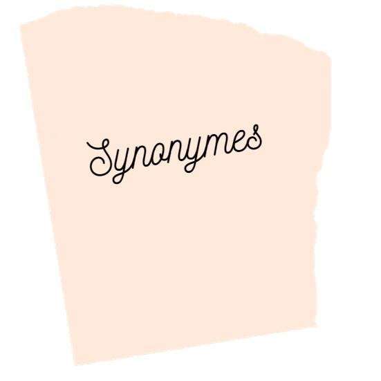 Synonymes, tu connais ?