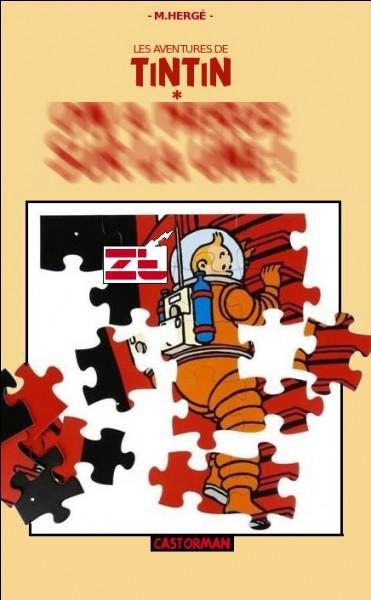 """Tintin ne fait pas de politique, pense-t-on... Mais cette fois-ci, il voit (et entend) """"rouge"""" ! Où donc ?"""
