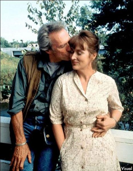 Quel est ce film, réalisé par Clint Eastwood lui-même, où il joue aux côtés de l'actrice Meryl Streep ?