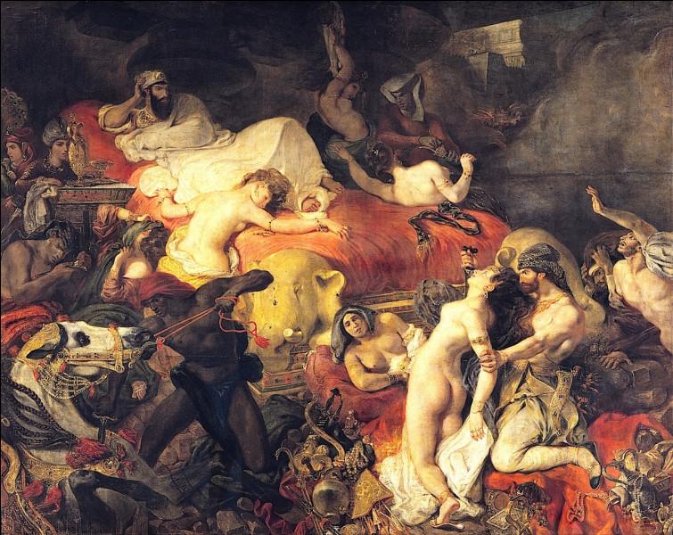 Qui est l'auteur de ce tableau, intitulé ''La Mort de Sardanapale'' ?