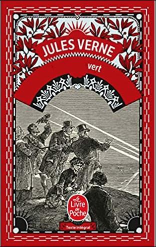 Quel est ce roman sentimental de Jules Verne paru en 1882 qui s'inspire d'un phénomène optique qui permet à celui qu'il l'observe de voir clair en son coeur ?
