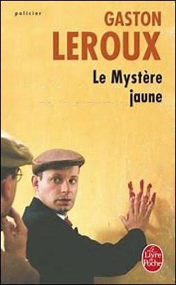 Quel ce roman de Gaston Leroux de 1907, une aventure du jeune reporter Rouletabille ?
