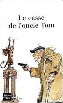 """Qui a écrit """"Le Casse de l'Oncle Tom"""" ?"""