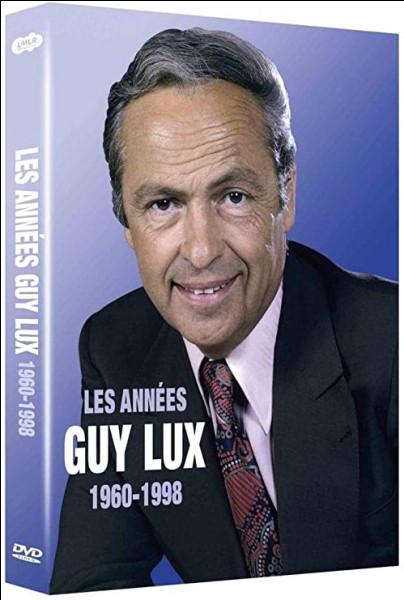 Lu comme Lux : quelle émission n'était pas animée Guy Lux ?