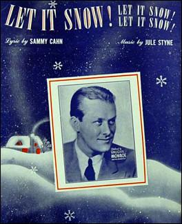 """Let It Snow ! Let It Snow ! Let It Snow ! - Vaughn Monroe.Un des plus grands classiques des playlists de Noël ! Vaughn Monroe enregistra la première version en 1945, qui devint immédiatement un grand succès populaire. S'ensuivirent maintes reprises de différentes stars de la chanson. Laquelle n'a pas repris """"Let It Snow ! Let It Snow ! Let It Snow !"""" ?"""