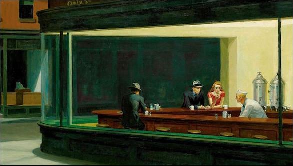"""L'Américain Edward Hopper réalise en 1942 un tableau montrant un couple dans un café la nuit. Cette scène """"amour et solitude"""" s'intitule :"""