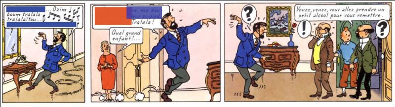 Le capitaine nous exécute présentement une danse de Saint-Guy endiablée... Que vient-il de lui arriver qui puisse le rendre si gai ?