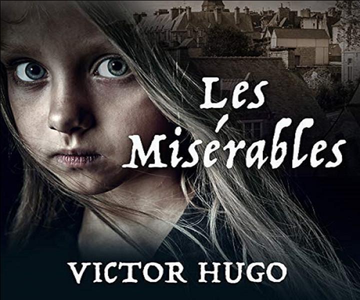 Quel personnage des Misérables de Victor Hugo, chante ''Je suis tombé par terre,C'est la faute à Voltaire,Le nez dans le ruisseau,C'est la faute à...'' ? (Image pas forcément contractuelle)