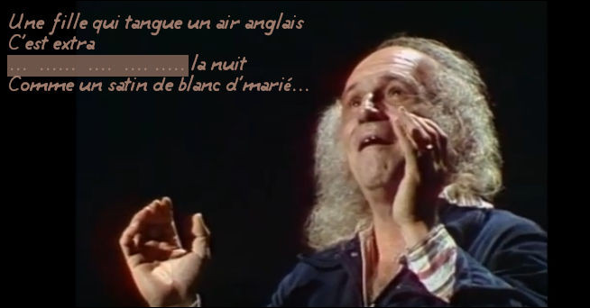« C'est extra ! » > Ce qui serait vraiment extra, c'est de comprendre tous les mots dits pour s'en rappeler, monsieur Ferré !