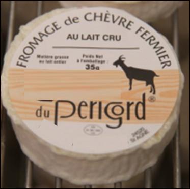 Quel est ce petit fromage au lait cru de chèvre, à pâte molle, à croûte fleuri et au goût lactique prononcé, une spécialité du Périgord ?
