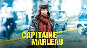 Que porte toujours sur sa tête la Capitaine Marleau dans la série du même nom ?