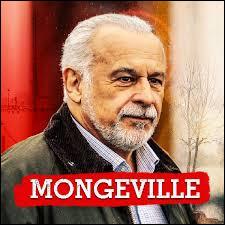 """Dans la série """"Mongeville"""", Antoine Mongeville est en retraite mais vient en aide à la police pour résoudre des enquêtes. Quel était son métier ?"""
