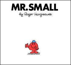 """""""Mr. Small""""Il vit sous une pâquerette dans le jardin de Mr. Robinson. Mr. Small veut un travail, mais un travail pour Mr. Small n'est pas si évident à trouver. Comment va-t-il résoudre son problème ?Quelle est la traduction correcte du titre """"Mr. Small"""" ?"""