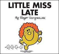 """""""Little Miss Late""""Savez-vous quand Little Miss Late a fêté Noël ?Le 25 janvier ! Et quand est-elle partie pour ses vacances d'été ? En décembre ! Avec six mois de retard !Quel est le nom en espagnol de Little Miss Late ?"""